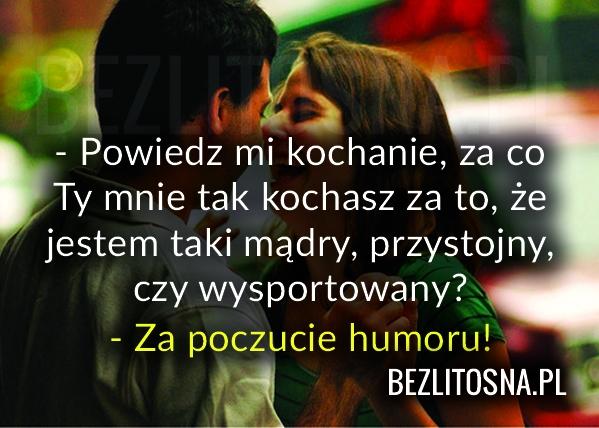 Za co Ty mnie tak kochasz?