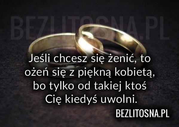 Jeśli chcesz się żenić...