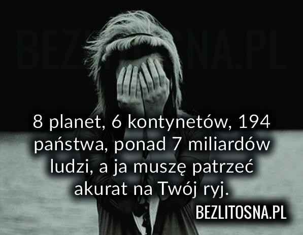 8 planet 6 kontynetów 194 państw...